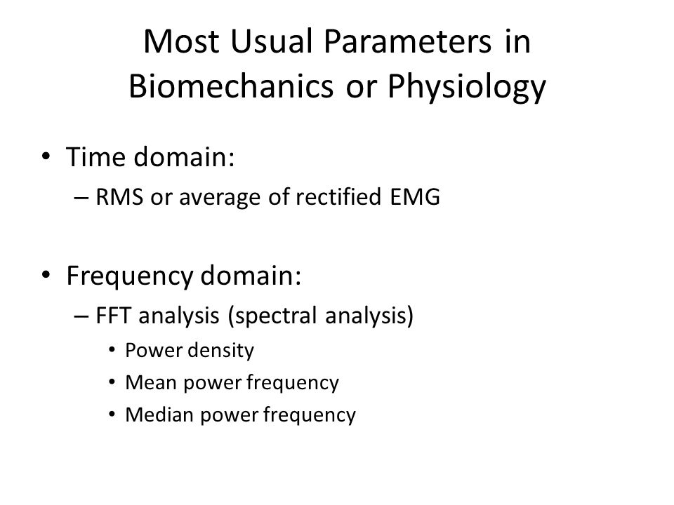 Most Usual Parameters in Biomechanics or Physiology