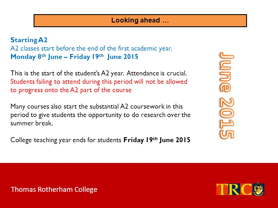 June 2015 Thomas Rotherham College Looking ahead … Starting A2