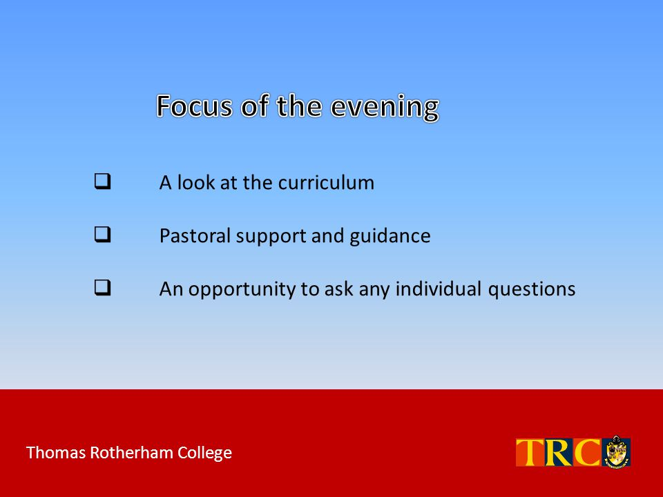 Focus of the evening A look at the curriculum