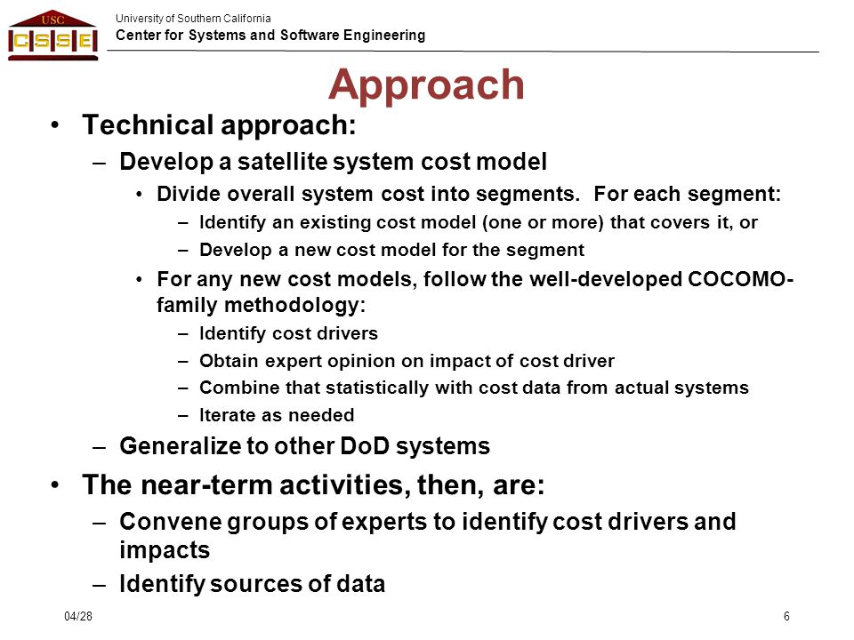 Approach Technical approach: The near-term activities, then, are: