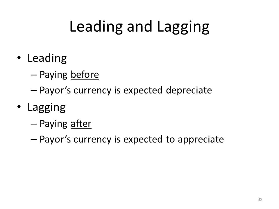 Leading and Lagging Leading Lagging Paying before