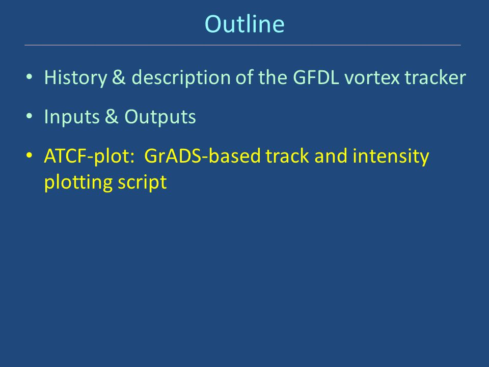 Outline History & description of the GFDL vortex tracker