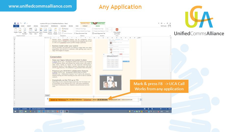 Any Application Mark & press F8 -> UCA Call