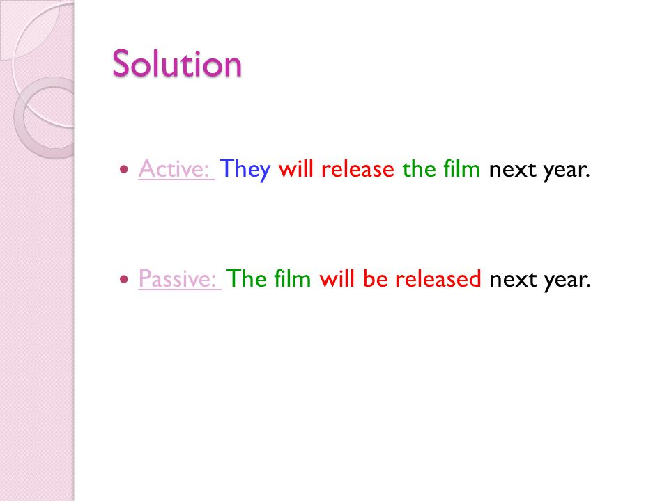 Solution Active: They will release the film next year.
