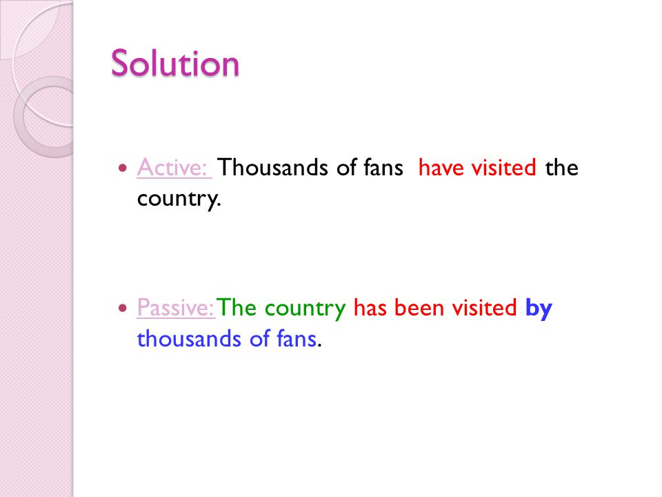 Solution Active: Thousands of fans have visited the country.