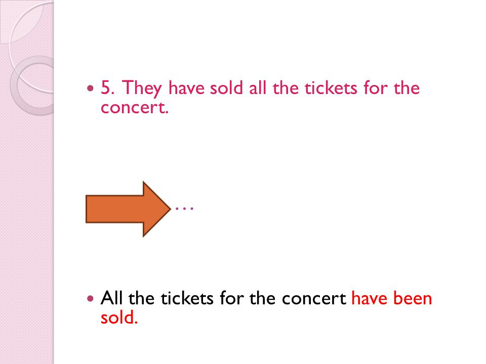 … 5. They have sold all the tickets for the concert.