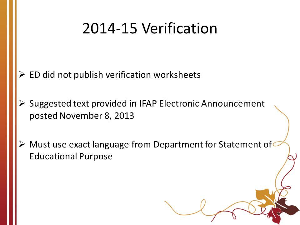2014-15 Verification ED did not publish verification worksheets