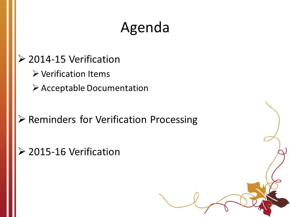 Agenda 2014-15 Verification Reminders for Verification Processing