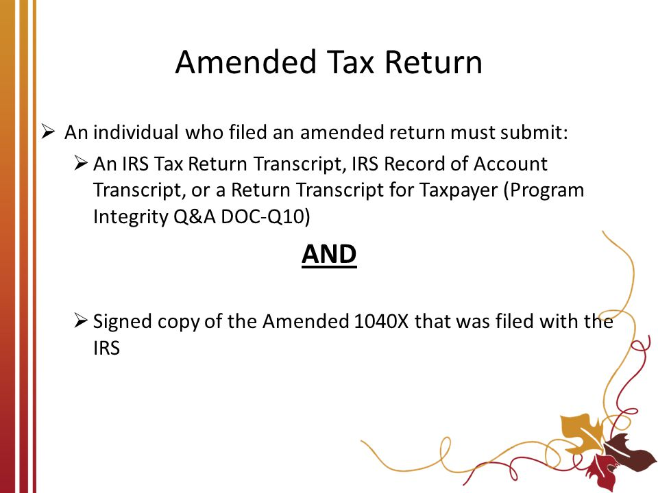 Amended Tax Return An individual who filed an amended return must submit: