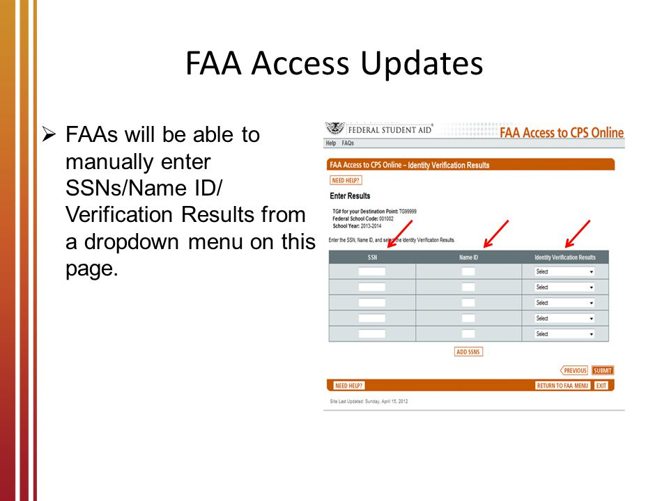 FAA Access Updates FAAs will be able to manually enter SSNs/Name ID/ Verification Results from a dropdown menu on this page.