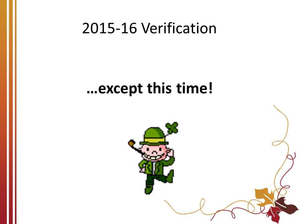 2015-16 Verification …except this time!