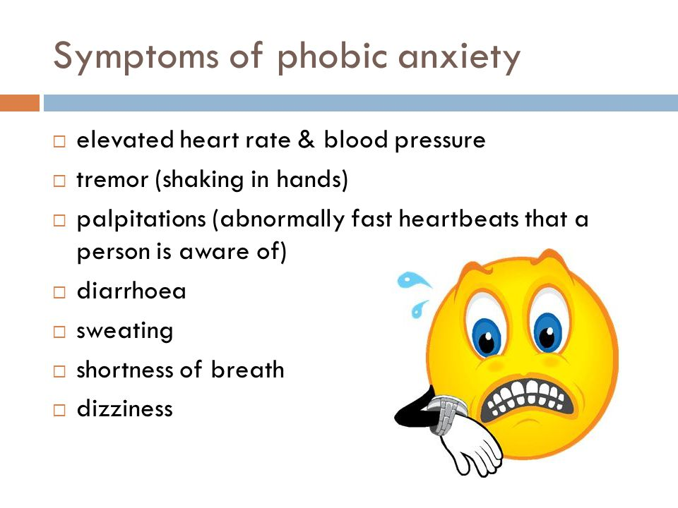 Symptoms of phobic anxiety
