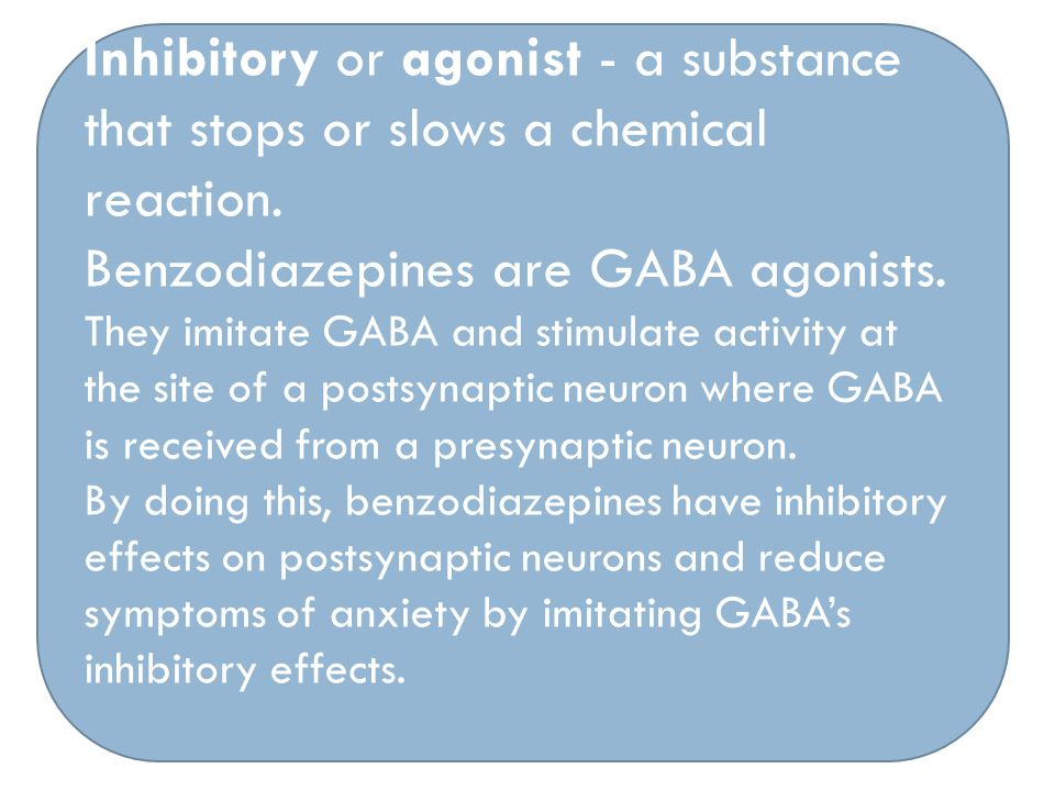 Benzodiazepines are GABA agonists.