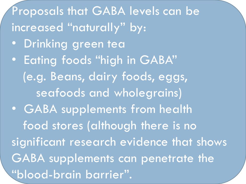 Proposals that GABA levels can be increased naturally by: