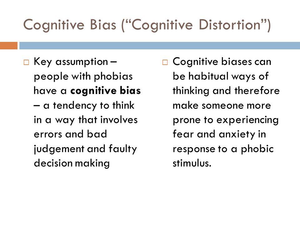 Cognitive Bias ( Cognitive Distortion )