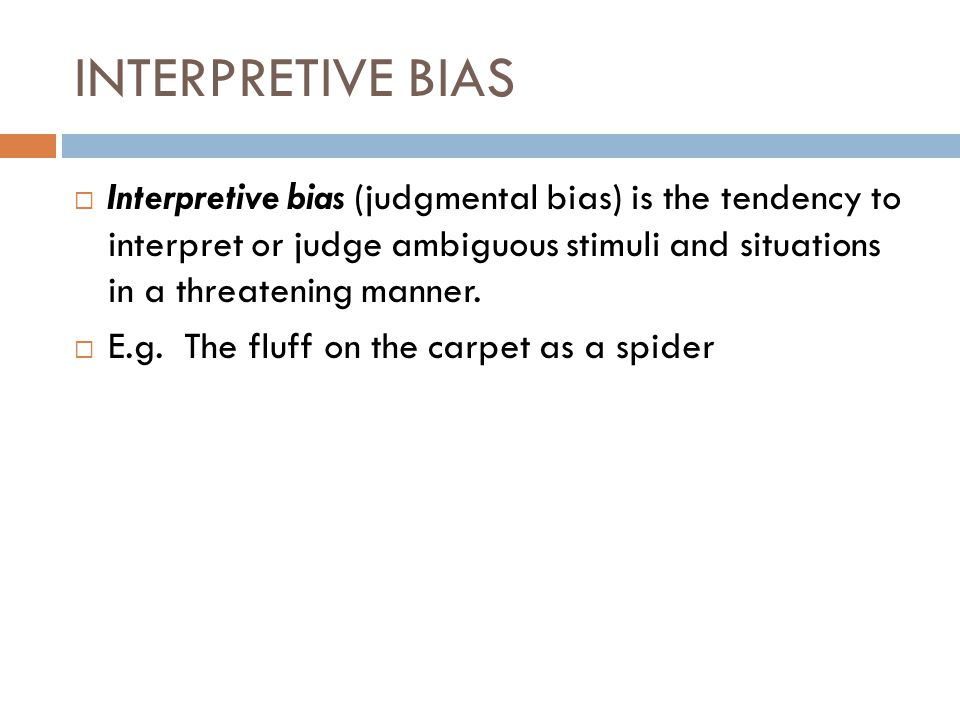 INTERPRETIVE BIAS