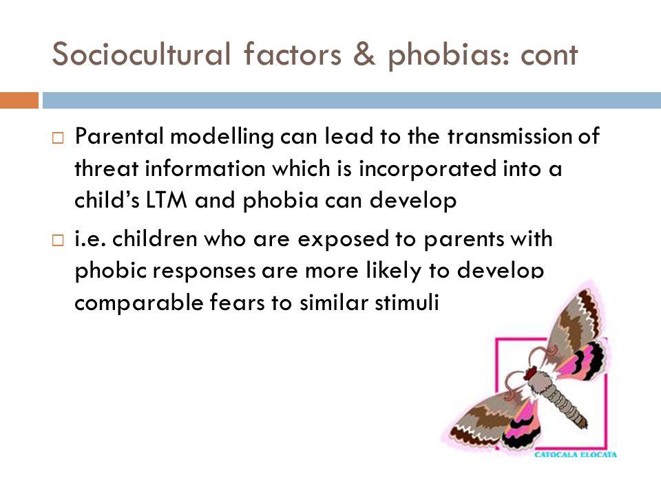 Sociocultural factors & phobias: cont