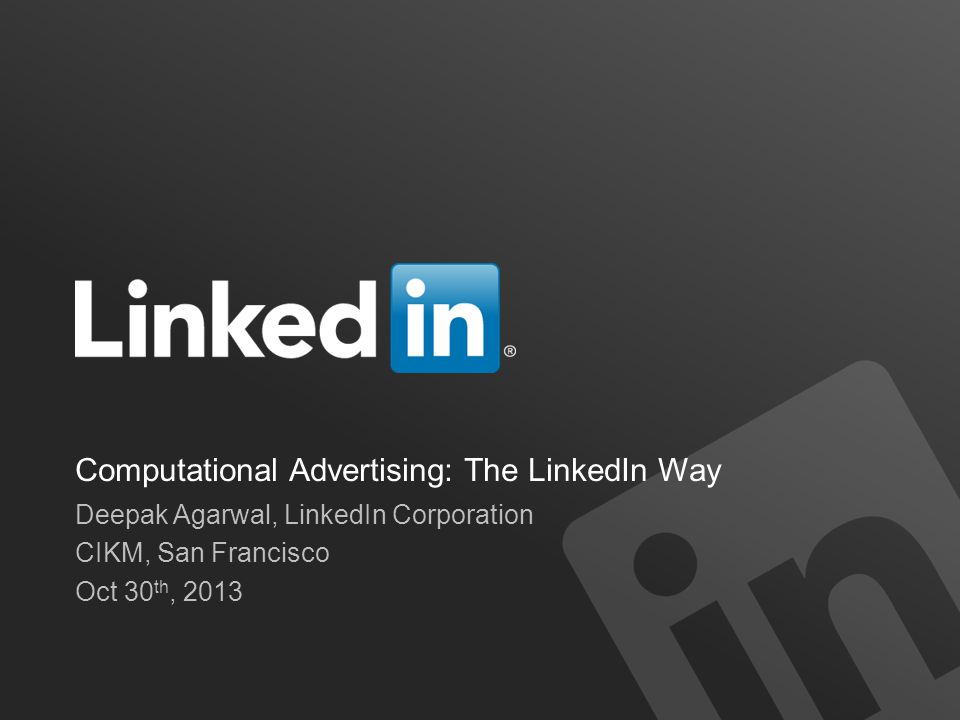 Computational Advertising: The LinkedIn Way
