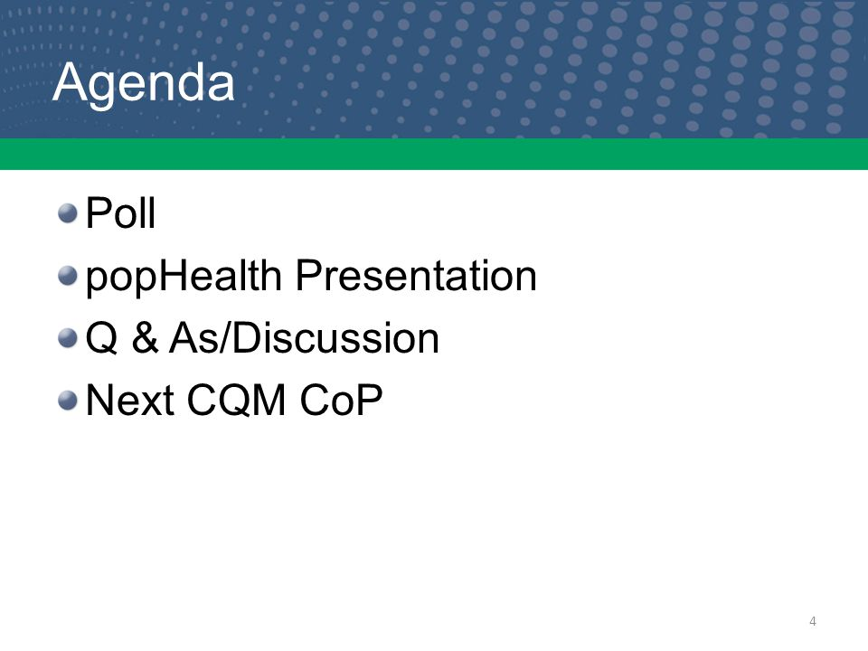 Agenda Poll popHealth Presentation Q & As/Discussion Next CQM CoP