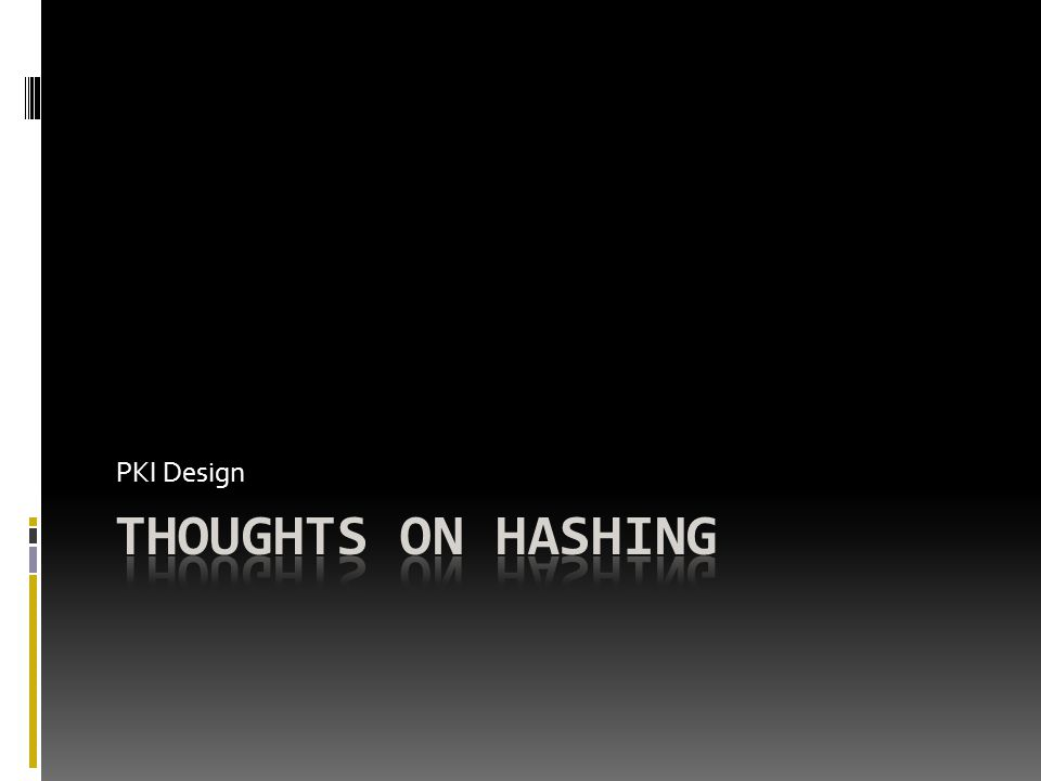 PKI Design Thoughts ON Hashing