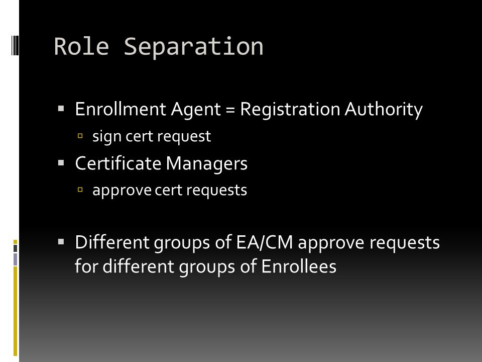 Role Separation Enrollment Agent = Registration Authority
