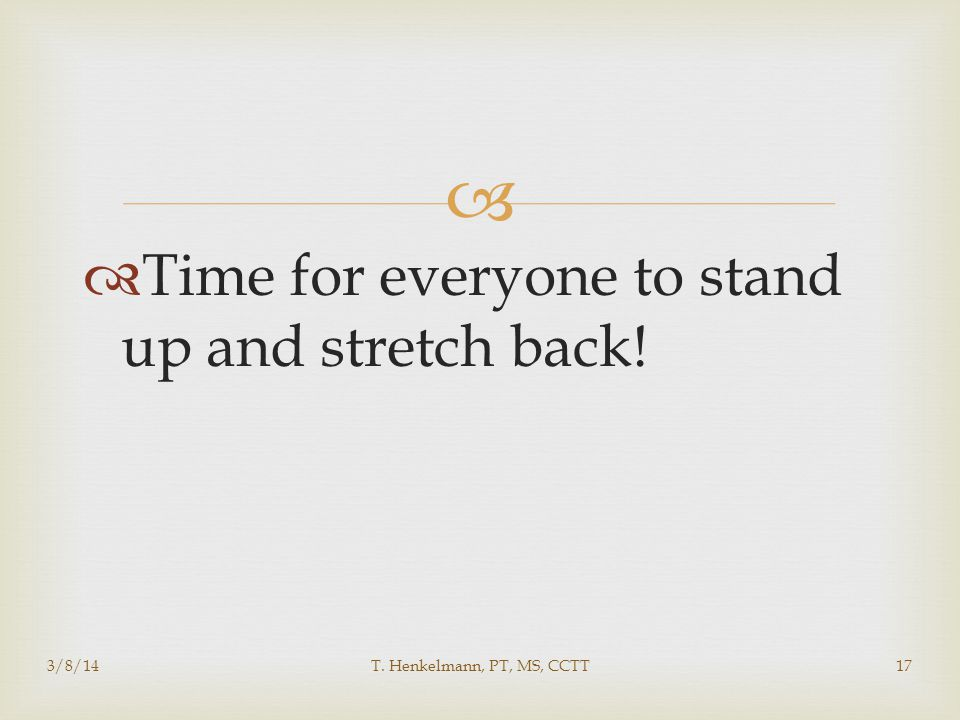 Time for everyone to stand up and stretch back!