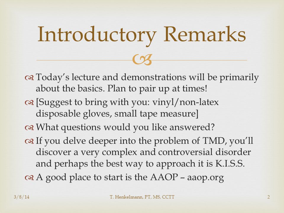 Introductory Remarks Today's lecture and demonstrations will be primarily about the basics. Plan to pair up at times!