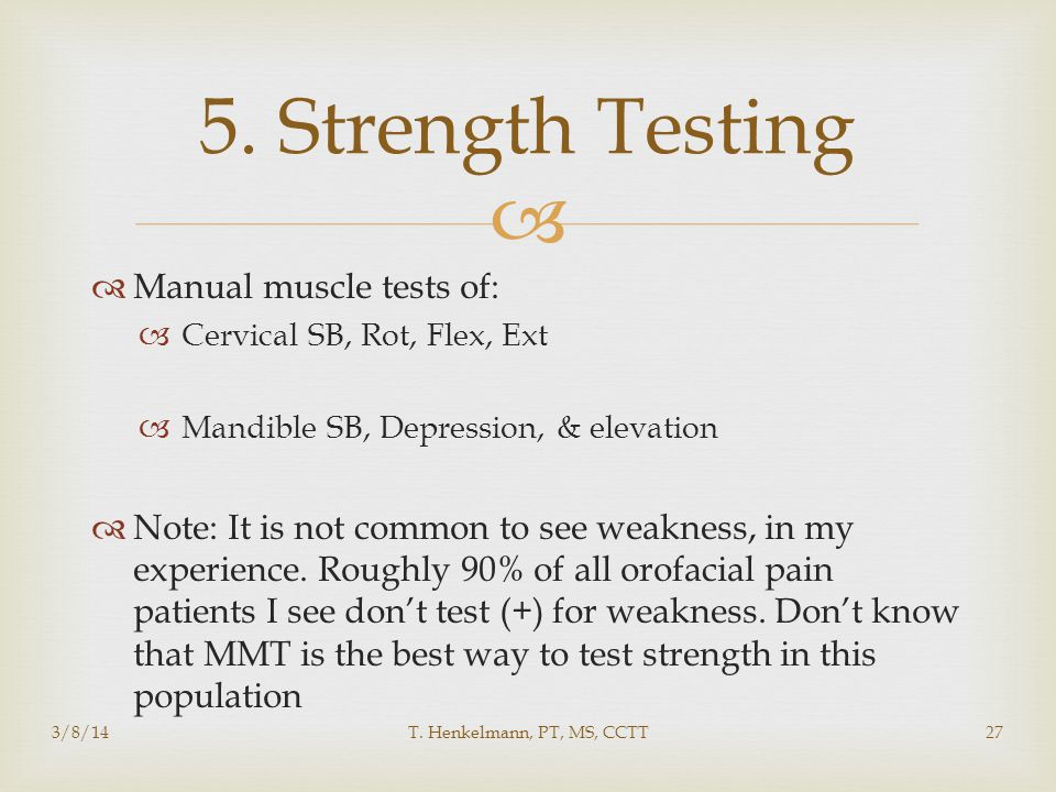 5. Strength Testing Manual muscle tests of: