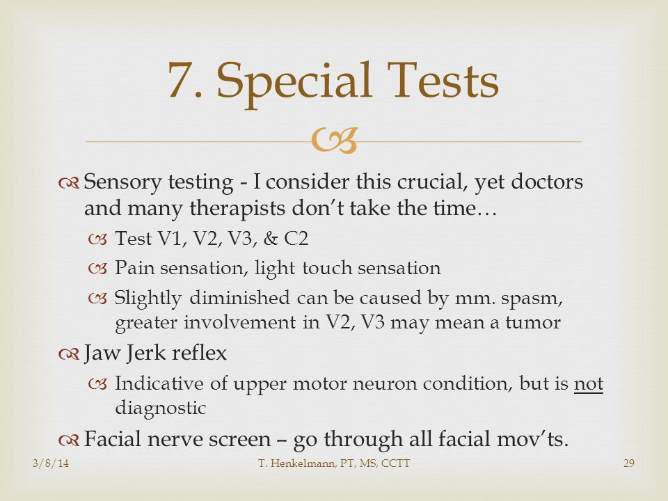 7. Special Tests Sensory testing - I consider this crucial, yet doctors and many therapists don't take the time…