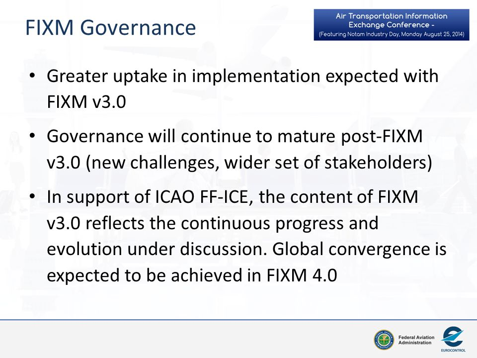 FIXM Governance Greater uptake in implementation expected with FIXM v3.0.