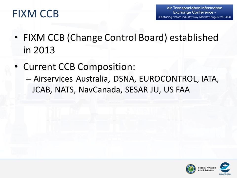 FIXM CCB FIXM CCB (Change Control Board) established in 2013