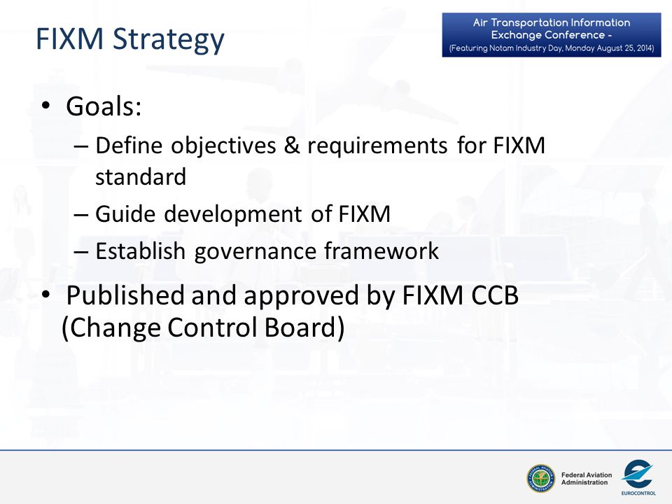 FIXM Strategy Goals: Published and approved by FIXM CCB