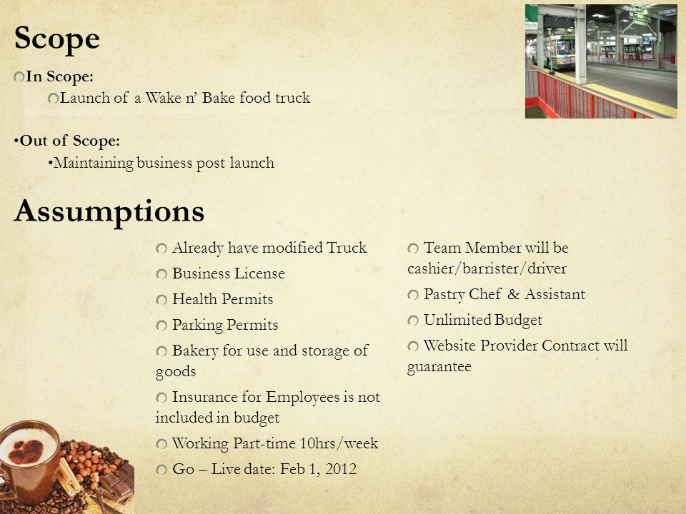 Scope Assumptions In Scope: Launch of a Wake n' Bake food truck