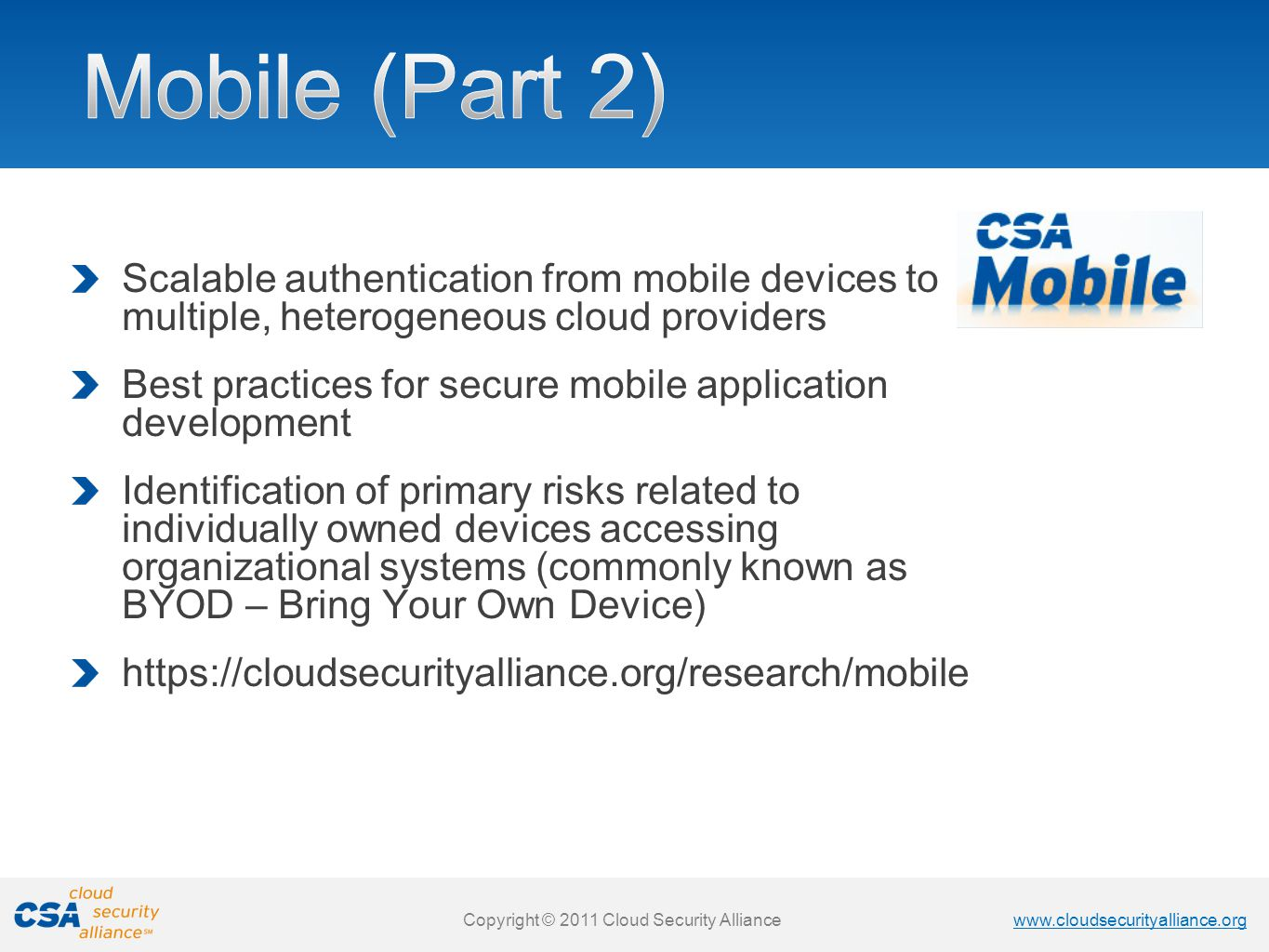 Mobile (Part 2) Scalable authentication from mobile devices to multiple, heterogeneous cloud providers.