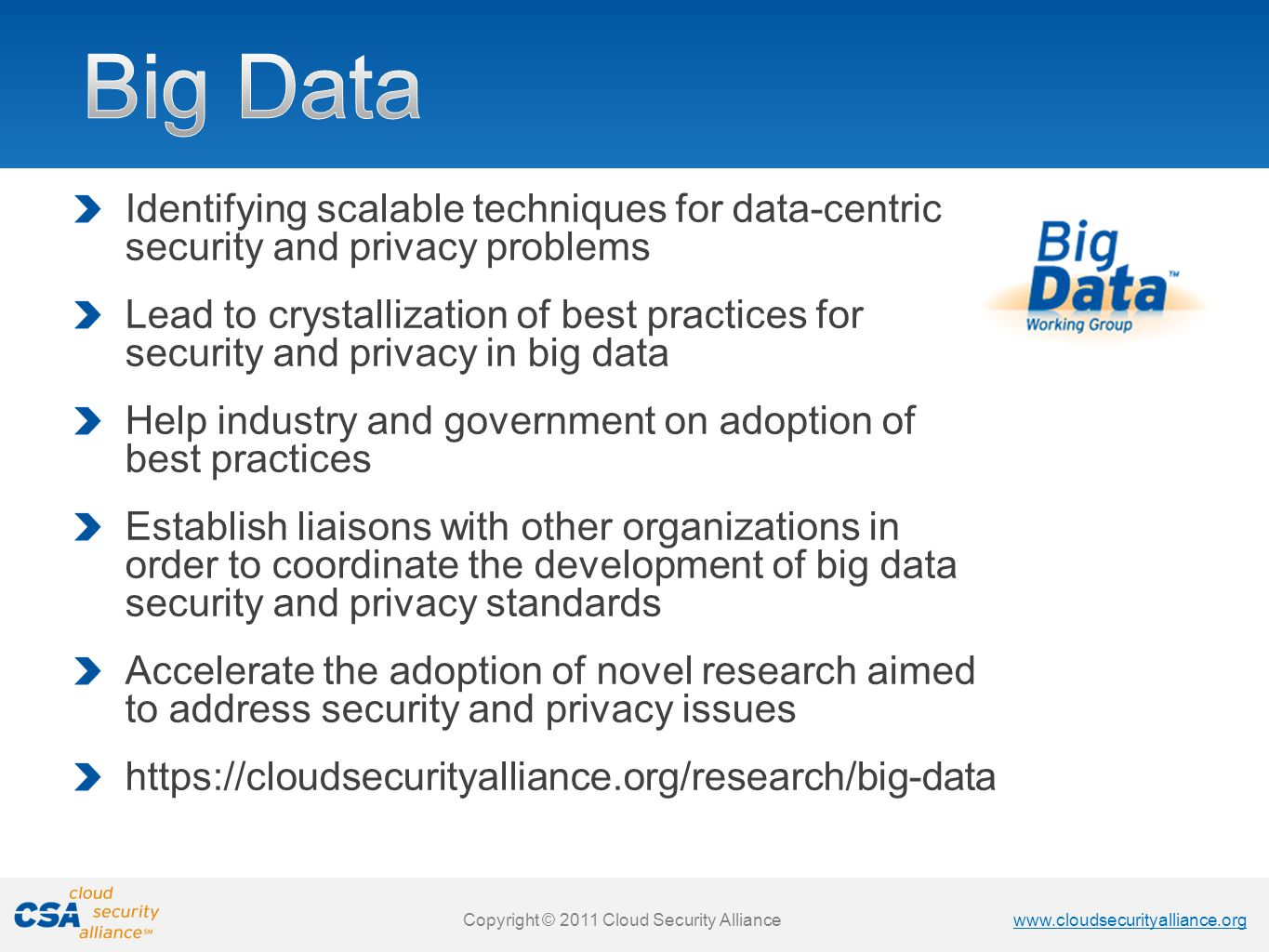 Big Data Identifying scalable techniques for data-centric security and privacy problems.
