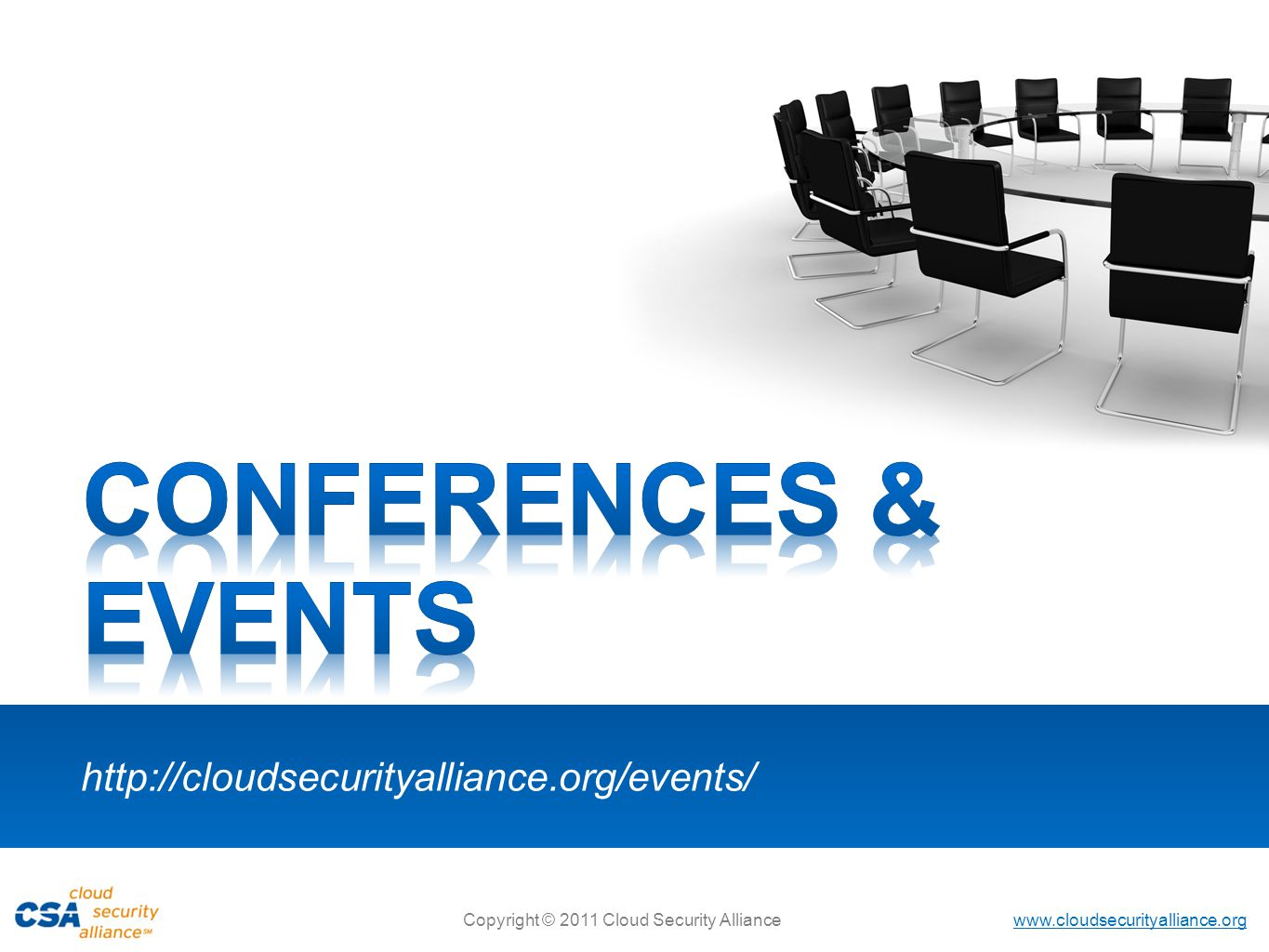 CONFERENCES & EVENTS http://cloudsecurityalliance.org/events/ 34