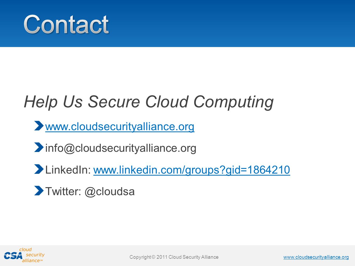 Contact Help Us Secure Cloud Computing www.cloudsecurityalliance.org