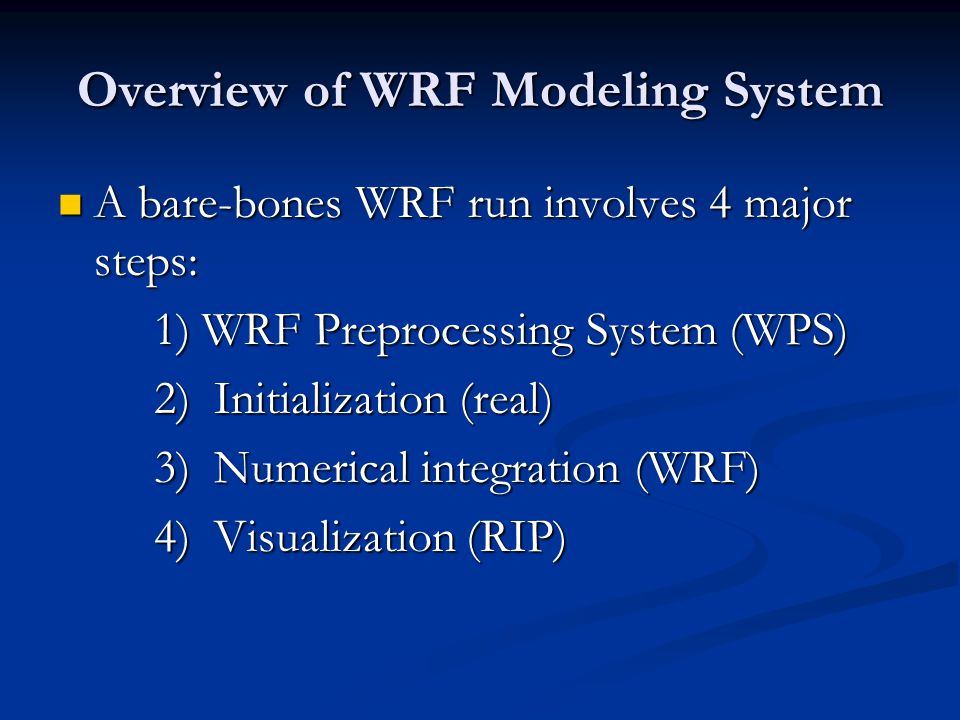 Overview of WRF Modeling System
