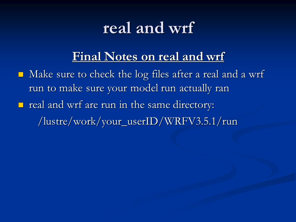 Final Notes on real and wrf