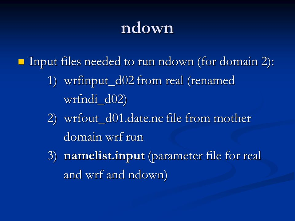 ndown Input files needed to run ndown (for domain 2):