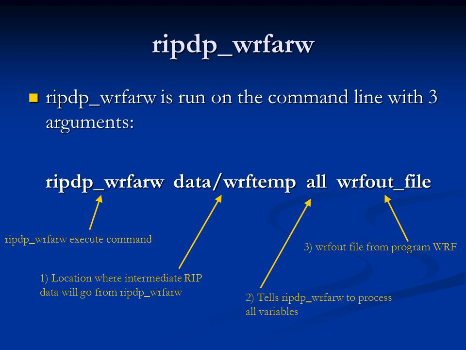 ripdp_wrfarw ripdp_wrfarw is run on the command line with 3 arguments: