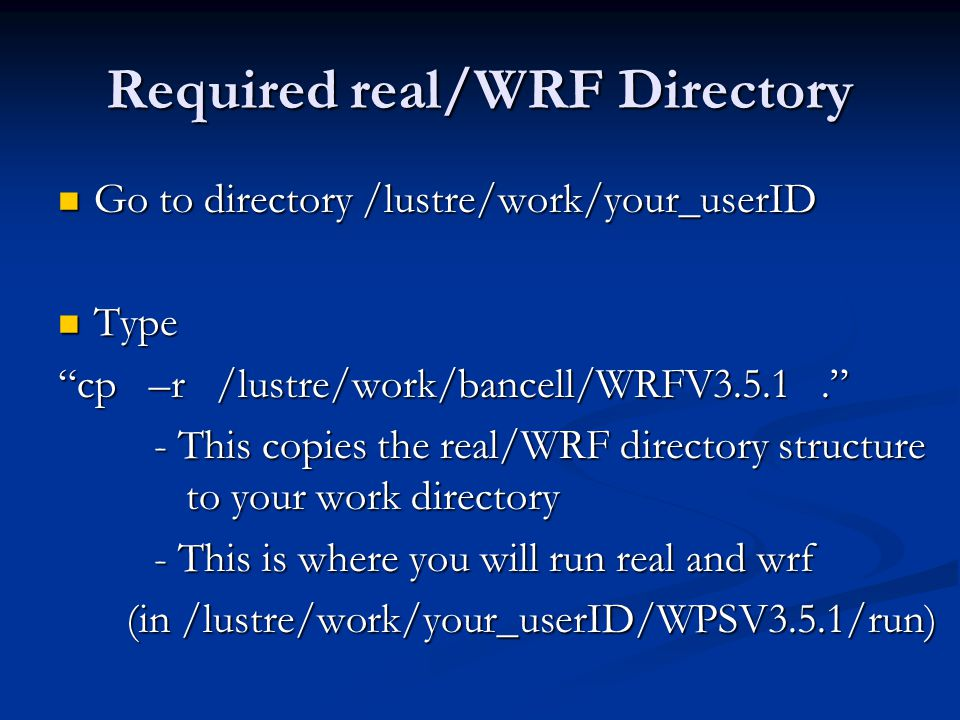 Required real/WRF Directory