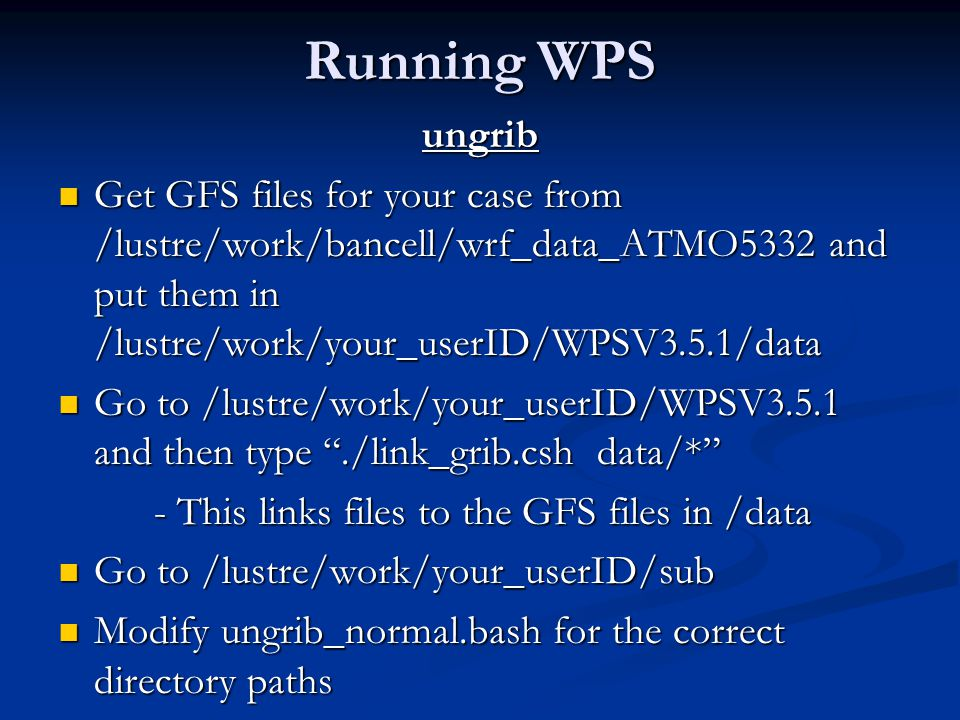 Running WPS ungrib. Get GFS files for your case from /lustre/work/bancell/wrf_data_ATMO5332 and put them in /lustre/work/your_userID/WPSV3.5.1/data.