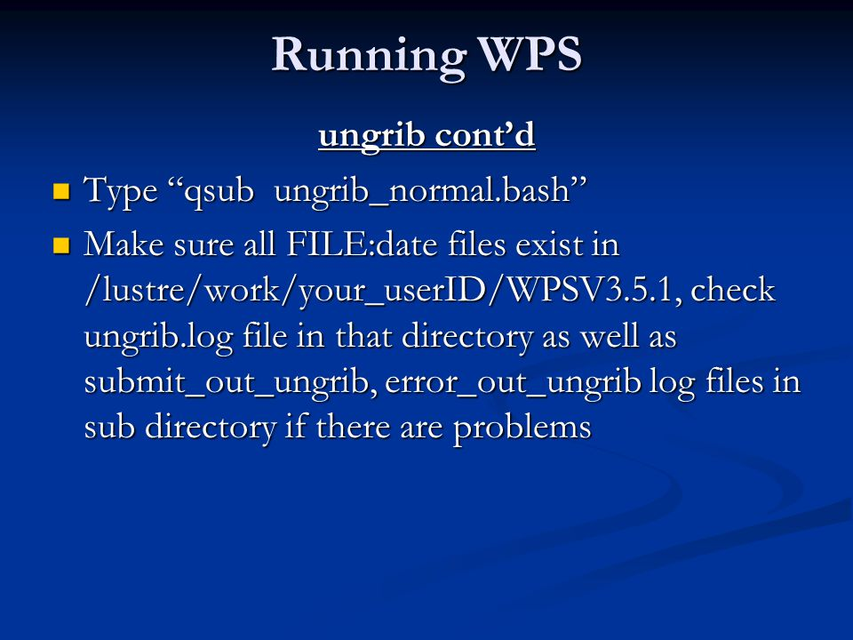 Running WPS ungrib cont'd Type qsub ungrib_normal.bash