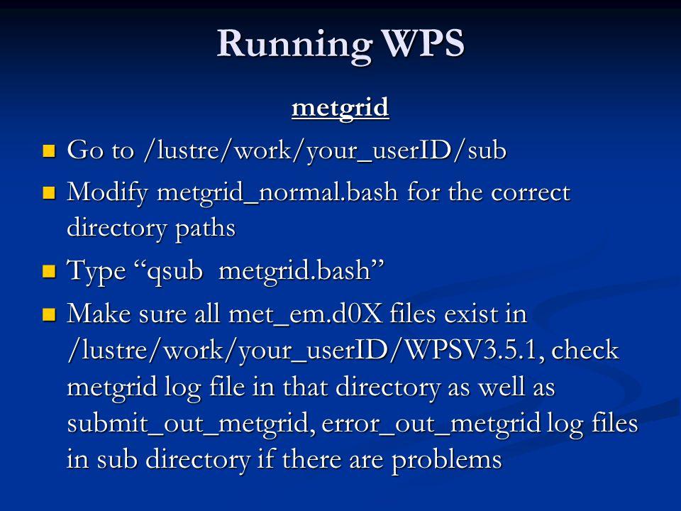 Running WPS Type qsub metgrid.bash