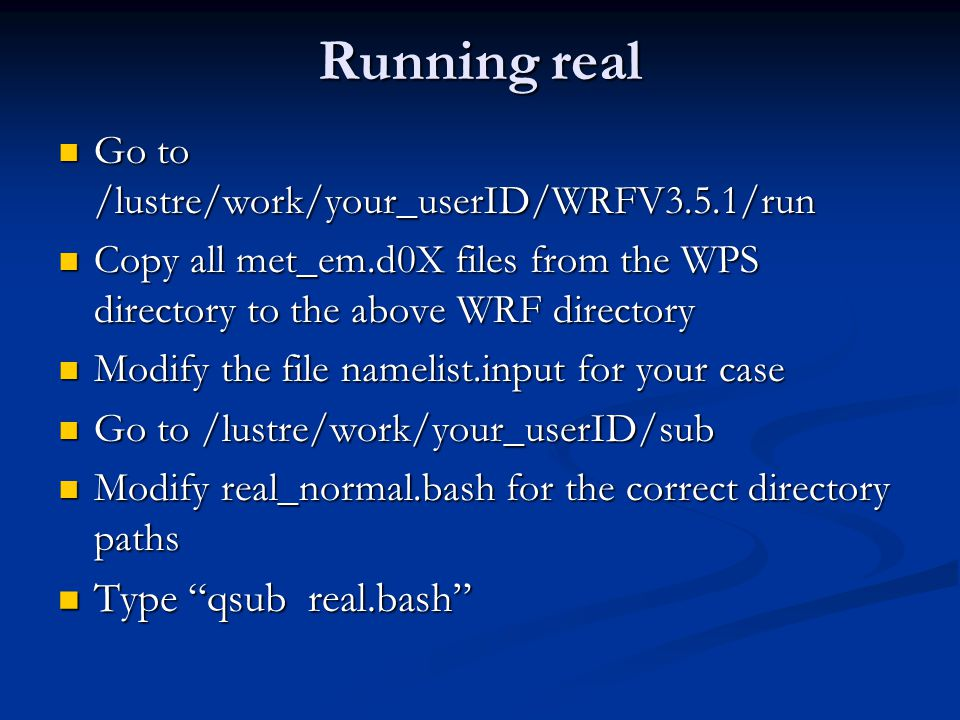 Running real Type qsub real.bash