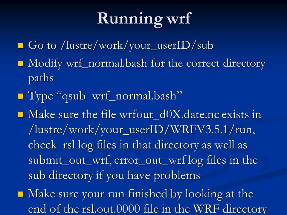 Running wrf Type qsub wrf_normal.bash