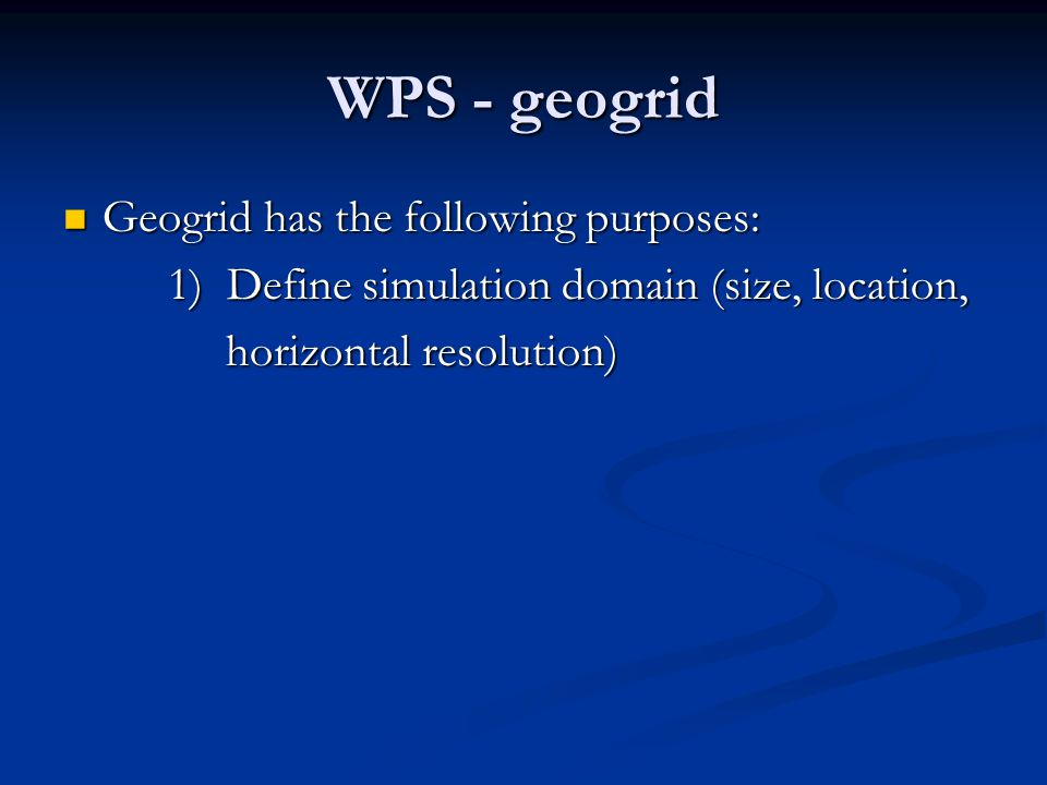 WPS - geogrid Geogrid has the following purposes: