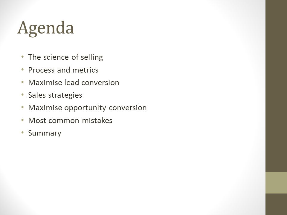 Agenda The science of selling Process and metrics