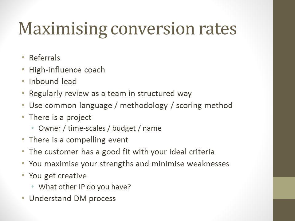 Maximising conversion rates